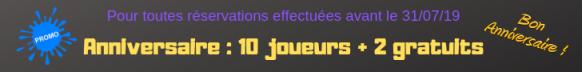 Anniversaire 10 joueurs + 2 gratuit